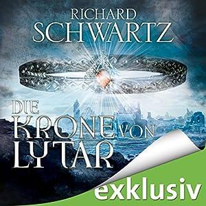 Die Krone von Lytar (Die Lytar-Chronik 1) Hörbuch