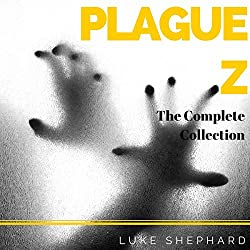 Plague Z: The Complete Collection