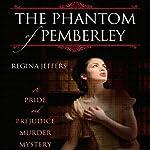 The Phantom of Pemberley: A Pride and Prejudice Murder Mystery | Regina Jeffers