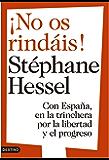¡No os rindáis!: Con España, en la trinchera por la libertad y el progreso