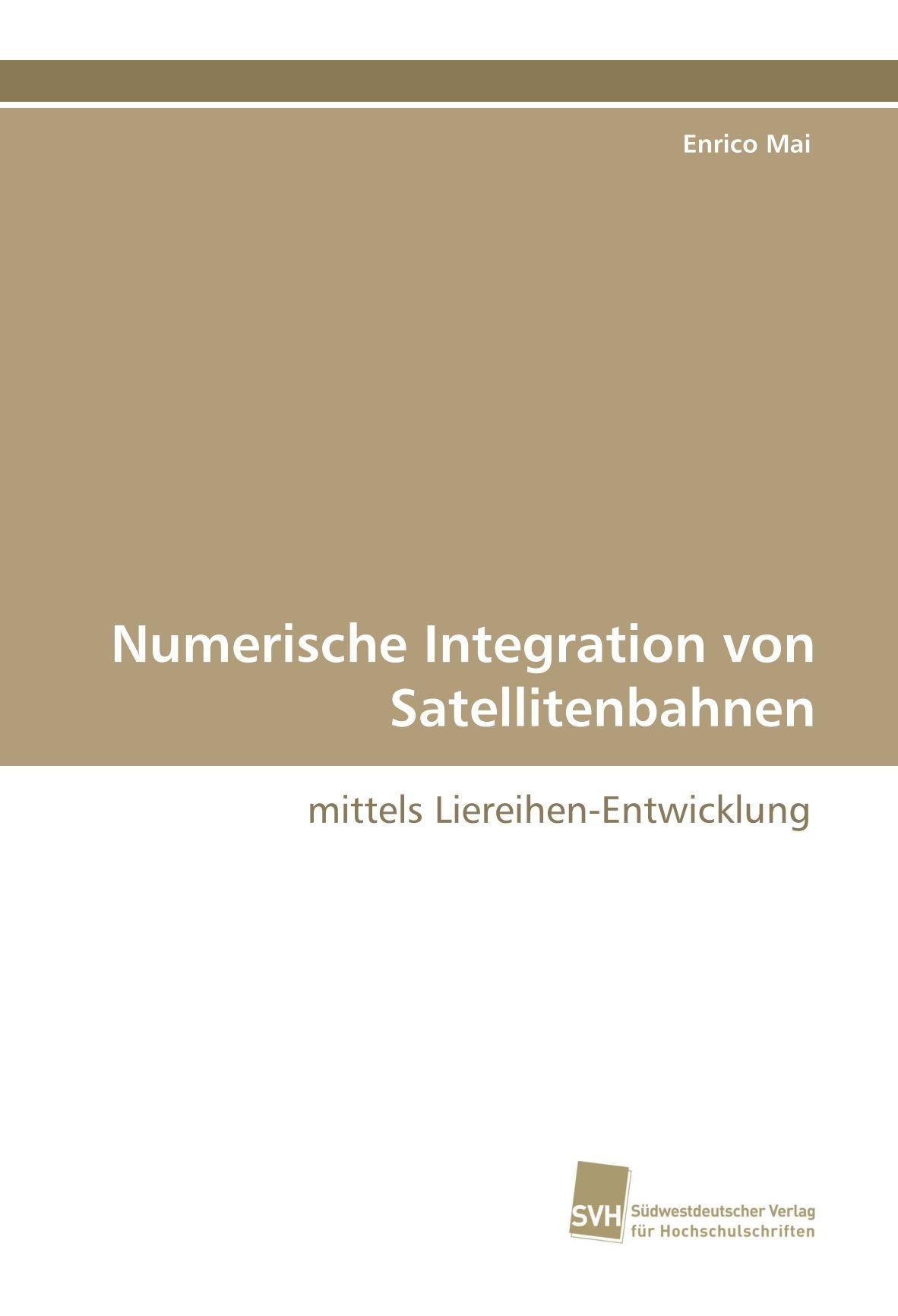 Numerische Integration von Satellitenbahnen: mittels Liereihen-Entwicklung