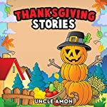 Thanksgiving Stories | Uncle Amon
