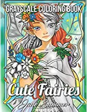 Cute Fairies: A Grayscale Coloring Book with Adorable Fairy Girls, Magical Forest Animals, and Delightful Fantasy Scenes for Relaxation