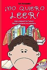 ¡No quiero leer!: Libro infantil (6 - 7 años). Martín comienza su aventura (Spanish Edition) Paperback