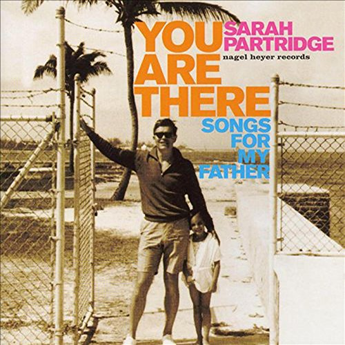 You Are There (Songs for My Fa...