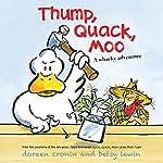 Thump, Quack, Moo: A Whacky Adventure | Doreen Cronin