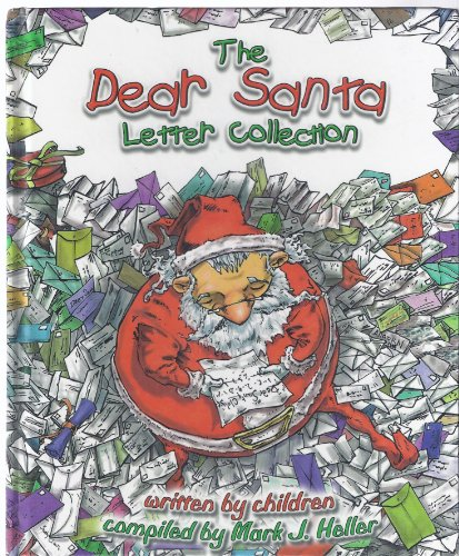 - The Dear Santa Letter Collection; Written by Children
