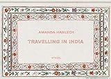 Amanda Harlech: Travelling in India