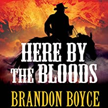 Here by the Bloods Audiobook by Brandon Boyce Narrated by Brandon Boyce