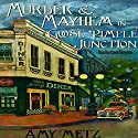 Murder & Mayhem in Goose Pimple Junction: Goose Pimple Junction Mysteries, Book 1 Audiobook by Amy Metz Narrated by Karen Commins