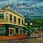 Murder & Mayhem in Goose Pimple Junction: Goose Pimple Junction Mysteries, Book 1 | Amy Metz