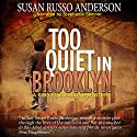 Too Quiet in Brooklyn: Fina Fitzgibbons, Book 1 Audiobook by Susan Russo Anderson Narrated by Stephanie Skinner