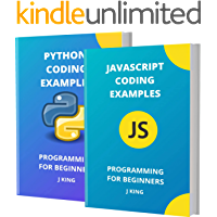 JAVASCRIPT AND PYTHON CODING EXAMPLES: PROGRAMMING FOR BEGINNERS (English Edition)