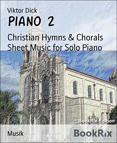 Piano 2: Christian Hymns & Chorals Sheet Music for Solo ()