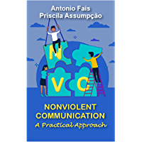 NVC - Nonviolent Communication: a practical approach (English Edition)