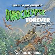 Dinocalypse Forever | Carrie Harris