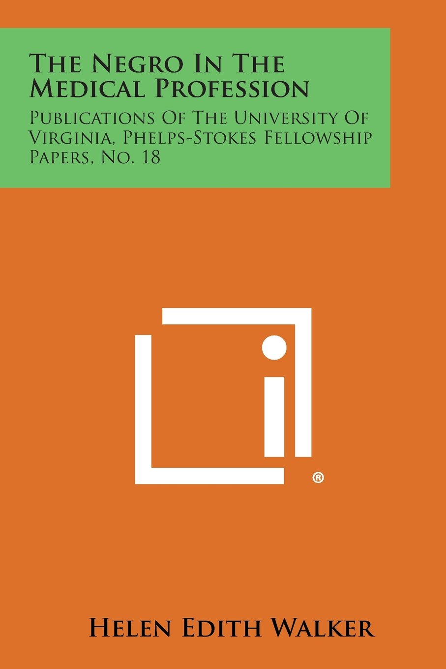 Download The Negro in the Medical Profession: Publications of the University of Virginia, Phelps-Stokes Fellowship Papers, No. 18 pdf epub