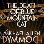 The Death of Blue Mountain Cat | Michael Allan Dymmoch