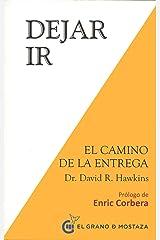 Dejar ir: El Camino de la Liberación (Spanish Edition) Paperback