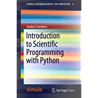 Introduction to Scientific Programming with Python (Simula SpringerBriefs on Computing Book 6) (English Edition)