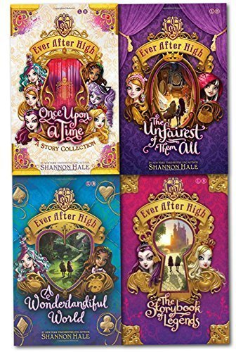Shannon Hale Collection Ever After High 4 Books Set (The Storybook of Legends, the Unfairest of Them All, Once Upon a Time, a Wonderlandiful World) by Shannon Hale (2015-05-04) ()