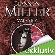 Elfensturm (Valkyria-Saga 3) Hörbuch von Clannon Miller Gesprochen von: Alicia Hofer, Sven Macht