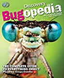 Discovery Bugopedia: The Complete Guide to Everything Insect Plus Other Creepy-Crawlies