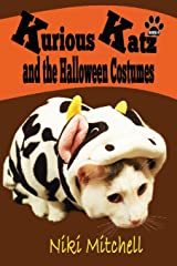 Kurious Katz and the Halloween Costumes (A Kitty Adventure for Kid and Cat Lovers) (Volume 6) Paperback