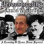 Deconstructing Laurel & Hardy: A Comedy-O-Rama Hour Special | Joe Bevilacqua