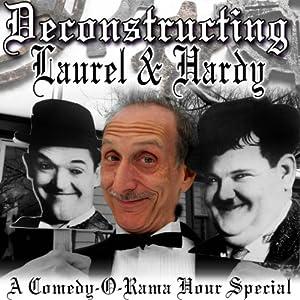 Deconstructing Laurel & Hardy Radio/TV Program