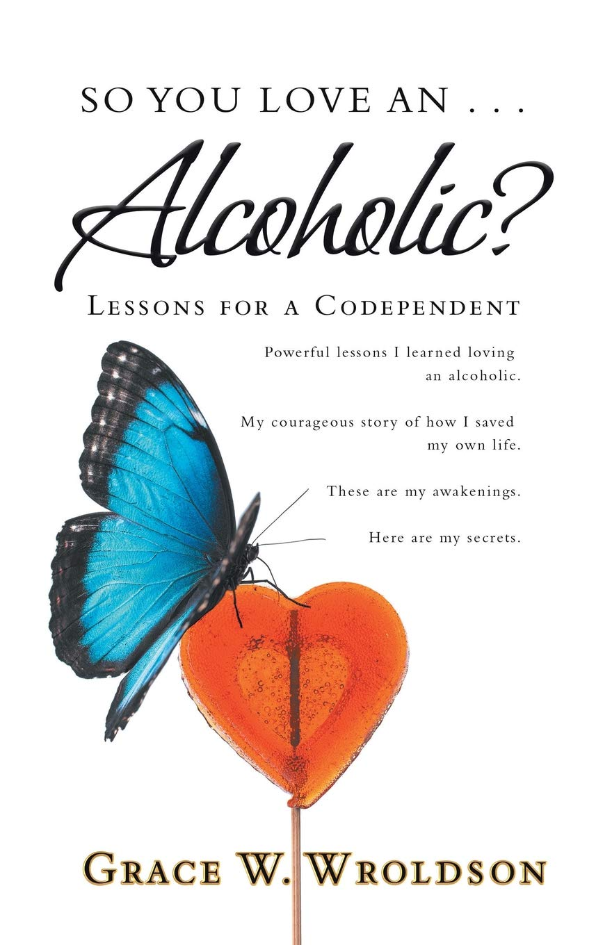 Lessons for a Codependent: Grace W. Wroldson: 9781982205010: Amazon.com:  Books
