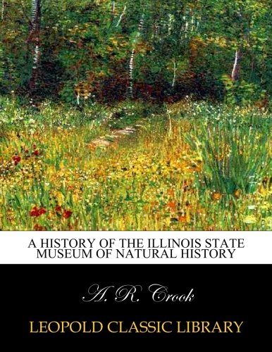 A history of the Illinois state museum of natural history PDF