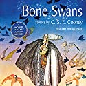 Bone Swans Audiobook by C. S. E. Cooney Narrated by C. S. E Cooney