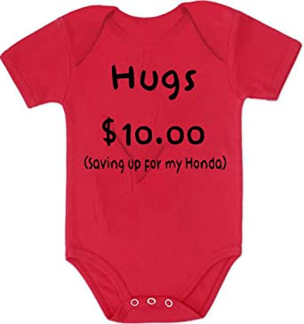 913706c6e Amazon.com: Anicelook Hugs $10.00 Saving up for my Honda infant romper  onesie creeper: Clothing