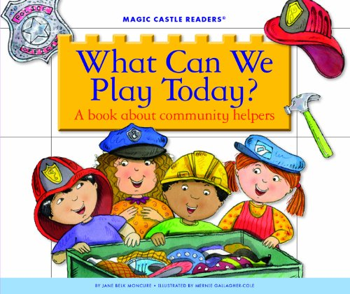 What Can We Play Today?: A Book about Community Helpers (Magic Castle Readers: Social (Basic Skills Helpers)