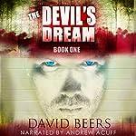 The Devil's Dream: The Devil's Dream, Book 1 | David Beers