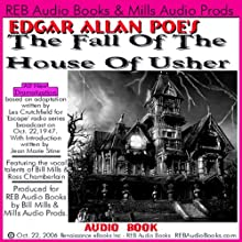The Fall of the House of Usher (Dramatized) Performance by Edgar Allan Poe, Les Crutchfield Narrated by Bill Mills, Ross Chamberlain