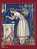 La mode parisienne: La Gazette du Bon Ton (1912-1925) (French Edition)