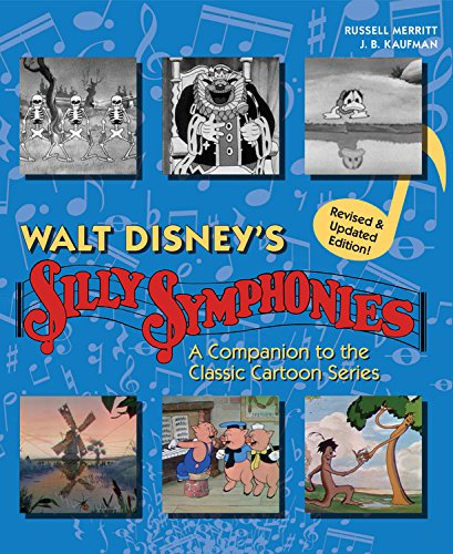 Walt Disney's Silly Symphonies: A Companion to the Classic Cartoon Series [J.B. Kaufman - Russell Merritt] (Tapa Dura)