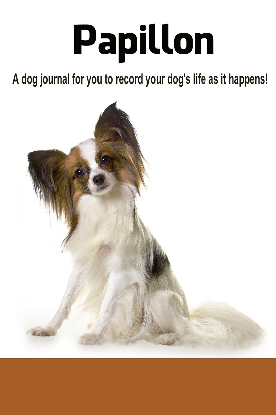 Papillon A Dog Journal For You To Record Your Dogs Life As It