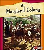 The Maryland Colony, Mandy R. Marx, 0736861130