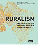 Ruralism: The Future of Villages and Small Towns in an Urbanizing World