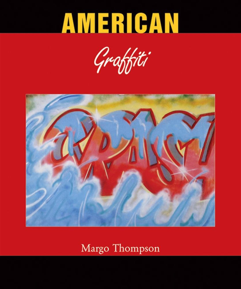 American Graffiti Relié – 30 octobre 2009 Margo Thompson Parkstone 1844845656 749781844845651