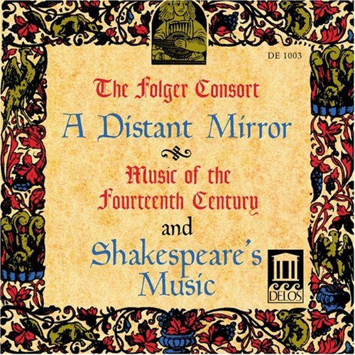 A Distant Mirror-Music Of The 14th Century/Shakespeare's Music