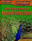 Who Discovered Natural Selection?, Anna Claybourne, 1848376820