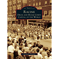 Racine: Drum and Bugle Corps Capital of the World (Images of America) book cover
