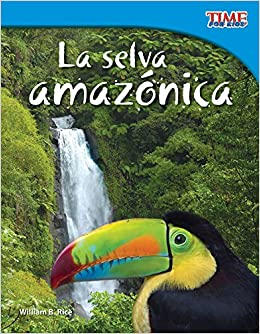 La Selva Amazonica (amazon Rainforest) (spanish Version) (fluent Plus) Descargar Epub Gratis