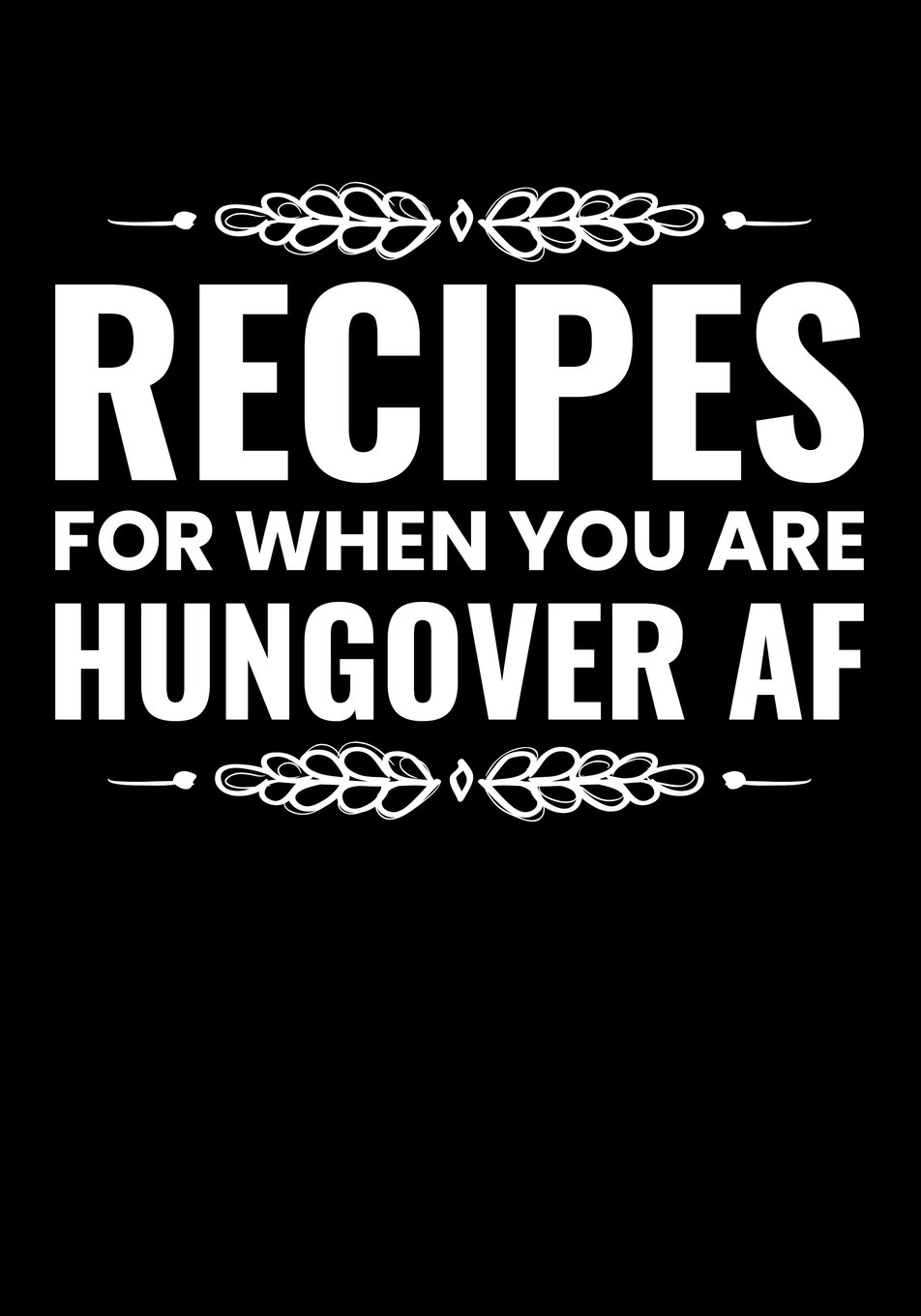 Recipes For When You Are Hungover Af Gift Ideas For College