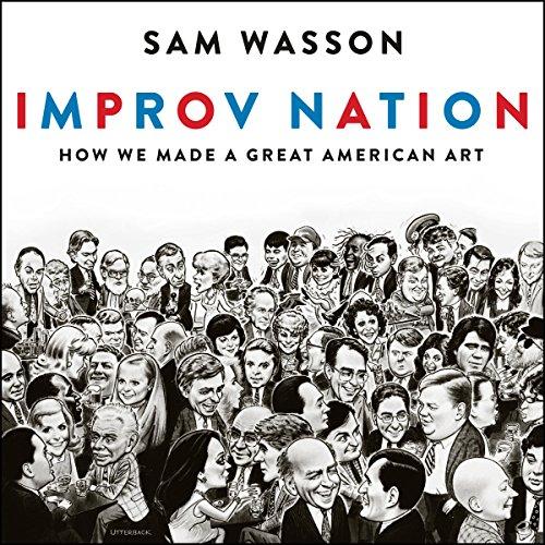 [E.B.O.O.K] Improv Nation: How We Made a Great American Art T.X.T