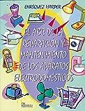 El ABC de la reparación y mantenimiento de los aparatos electrodomésticos